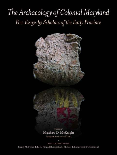 Cover - The Archaeology of Colonial Maryland